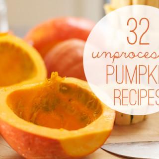 32 Unprocessed Pumpkin Recipes, From Breakfast to Dessert