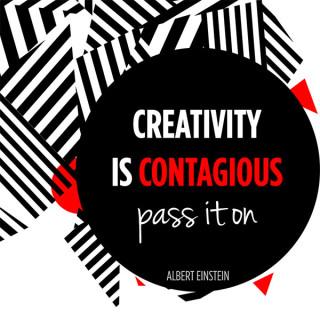 Einstein Quote– Creativity is Contagious…